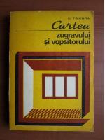 C. Tsicura - Cartea zugravului si vopsitorului