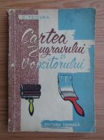 Anticariat: C. Tsicura - Cartea zugravului si vopsitorului