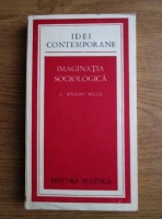 Anticariat: C. Wright Mills - Imaginatia sociologica