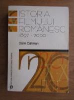 Calin Caliman - Istoria filmului romanesc, 1897-2000