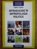 Calin Cotoi - Introducere in antropologia politica