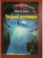 Calin N. Turcu - Paradoxul secretomaniei