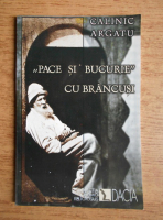 Calinic Argatu - Pace si bucurie cu Brancusi
