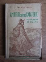Calistrat Hogas - Amintiri dintr-o calatorie. Pe drumuri de munte (1937)