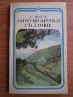 Anticariat: Calistrat Hogas - Amintiri dintr-o calatorie