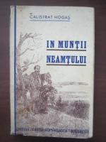Anticariat: Calistrat Hogas - In muntii Neamtului (1939)