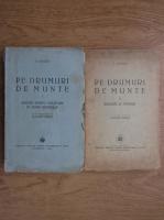 Calistrat Hogas - Pe drumuri de munte (2 volume, 1944-1947)