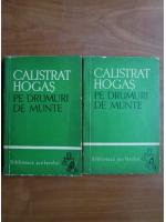 Anticariat: Calistrat Hogas - Pe drumuri de munte (2 volume)