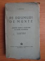 Calistrat Hogas - Pe drumuri de munte (volumul 1, 1944)