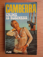 Anticariat: Camberra - Crime is business