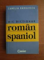 Anticariat: Camelia Radulescu - Mic dictionar roman-spaniol