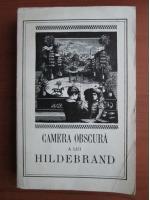 Anticariat: Camera obscura a lui Hildebrand
