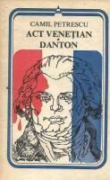 Camil Petrescu - Act venetian. Danton