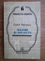 Camil Petrescu - Maxime si reflectii