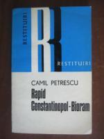 Anticariat: Camil Petrescu - Rapid - Constantinopol-Bioram