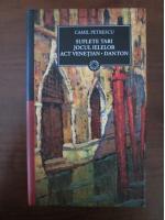 Anticariat: Camil Petrescu - Suflete tari. Jocul Ielelor. Act venetian. Danton
