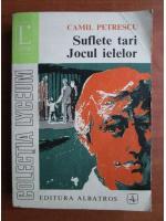 Anticariat: Camil Petrescu - Suflete tari / Jocul ielelor