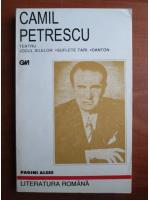 Camil Petrescu - Teatru. Jocul ielelor, Suflete tari, Danton