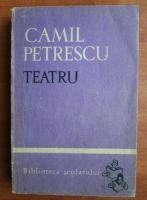 Anticariat: Camil Petrescu - Teatru