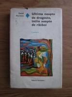 Camil Petrescu - Ultima noapte de dragoste, iintaia noapte de razboi (cartonata)