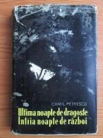 Camil Petrescu - Ultima noapte de dragoste, intaia noapte de razboi (coperti cartonate)