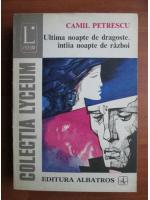 Anticariat: Camil Petrescu - Ultima noapte de dragoste, intaia noapte de razboi (Ed. Albatros)