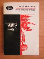 Camil Petrescu - Ultima noapte de dragoste intaia noapte de razboi (volumul 1)