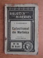Anticariat: Camille Flammarion - Cataclismul din Martinica