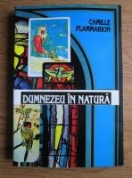 Anticariat: Camille Flammarion - Dumnezeu in natura