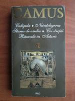 Camus - Caligula. Neintelegerea. Starea de asediu. Cei drepti. Rascoala in Asturii