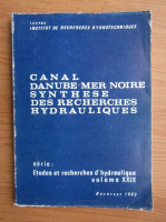 Canal Danube-Mer Noire sunthese des recherches hydrauliques