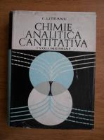 Candin Liteanu - Chimie analitica cantitativa. Volumetria