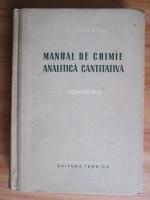 Anticariat: Candin Liteanu - Manual de chimie analitica cantitativa. Volumetria