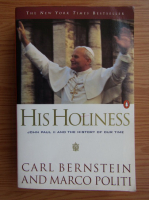 Anticariat: Carl Bernstein, Marco Politi - His holiness. John Paul II and the history of our time