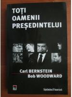 Carl Bernstein - Toti oamenii presedintelui