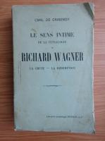 Anticariat: Carl de Crisenoy - Le sens intime de la teatrologie de Richard Wagner (1913)