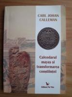 Anticariat: Carl Johan - Calendarul mayas si transformarea constiintei