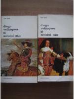 Anticariat: Carl Justi - Diego Velazquez si secolul sau (2 volume)