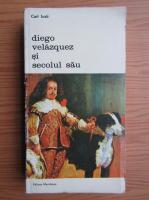 Anticariat: Carl Justi - Diego Velazquez si secolul sau (volumul 2)