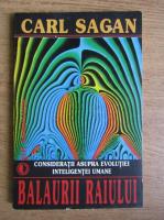 Anticariat: Carl Sagan - Balaurii Raiului. Consideratii asupra evolutiei inteligentei umane