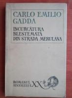 Anticariat: Carlo Emilio Gadda - Incurcatura blestemata din strada Merulana