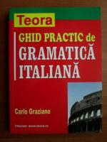 Anticariat: Carlo Graziano - Ghid practic de gramatica italiana