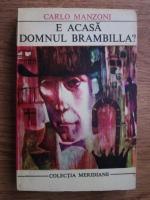 Anticariat: Carlo Manzoni - E acasa Domnul Brambilla?