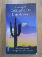 Carlos Castaneda - L'art de rever