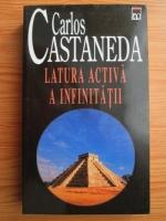 Carlos Castaneda - Latura activa a infinitatii