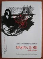 Anticariat: Carlos Drummond de Andrade - Masina lumii si alte poeme