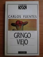 Carlos Fuentes - Gringo Viejo. Batranul Gringo