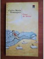 Anticariat: Carlos Maria Dominguez - Casa de hartie