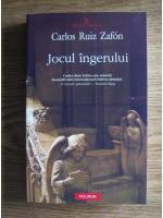 Anticariat: Carlos Ruiz Zafon - Jocul ingerului