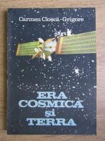 Carmen Closca Grigore - Era cosmica si Terra